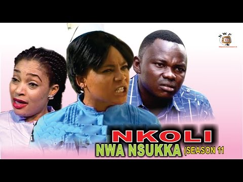 Nkoli Nwa Nsukka Season 11  - Latest Nigerian Nollywood Igbo Movie