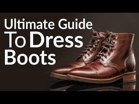 Ultimate Guide To Buying Men's Dress Boots | Different Boot Styles | Chelsea | Chukka | Lace-Up