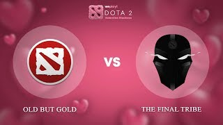 Old but Gold vs The Final Tribe - RU @Map1 | Dota 2 Valentine Madness | WePlay!