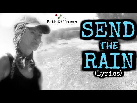 Send the Rain(Lyrics) - Beth Williams