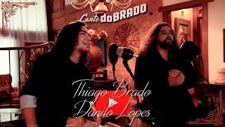 Canto doBRADO - Thiago Brado & Danilo Lopes
