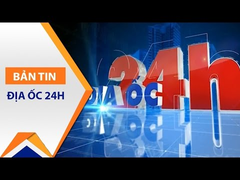 Địa ốc 24h ngày 07/04/2017 | VTC - Thời lượng: 16 phút.