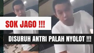 Video Sok JAGO,di suruh ANTRI palah NYOLOT MP3, 3GP, MP4, WEBM, AVI, FLV April 2019