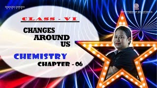 Class VI Science (Chemistry) Chapter 6 : Changes around us