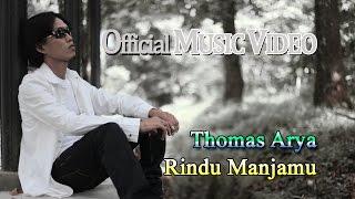 Thomas Arya - Rindu Manjamu [Official Music Video HD] Video