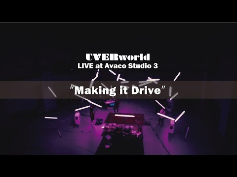 , title : 'UVERworld Live at Avaco Studio 3『Making it Drive』short ver.'