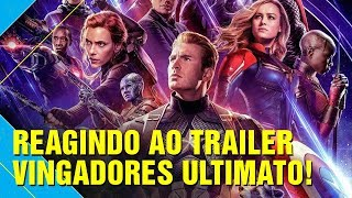 REACT NOVO TRAILER DE VINGADORES: ULTIMATO!
