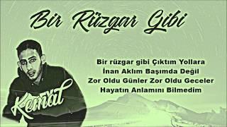 Video Kemal Ft Alfa - Bir Rüzgar Gibi (Lyric Video) MP3, 3GP, MP4, WEBM, AVI, FLV Mei 2019