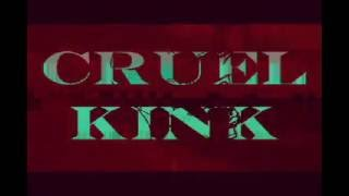 Video Cruel Kink - Die running