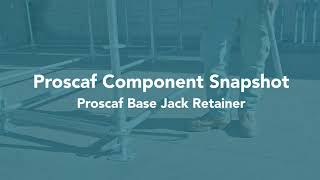 Video Proscaf Component Snapshot - Proscaf Base Jack Retainer