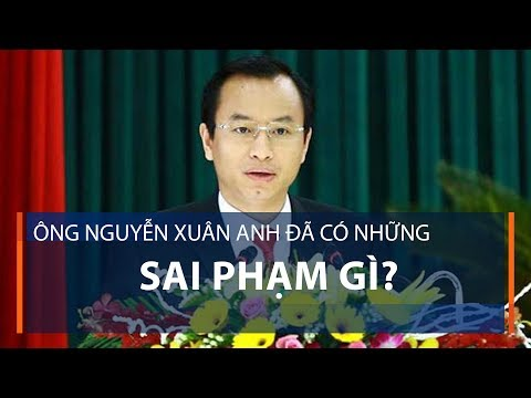 Ông Nguyễn Xuân Anh đã có những sai phạm gì? | VTC1 - Thời lượng: 3 phút, 1 giây.