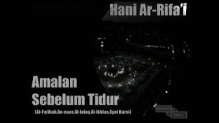 Amalan Sebelum Tidur (Al-Fatiha,An-Naas,Al-Falaq,Al-Ikhlas,Ayat Kursi) Syaikh Hani Ar Rifa'i