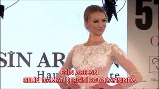 Esin Arıcan 2016 Gelinlik Defilesi - 51 Moda Evi - Gelin Damat Fashion Day 2016