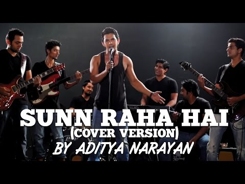 Aashiqui 2 - Sunn Raha Hai (Cover Version) by Aditya Narayan