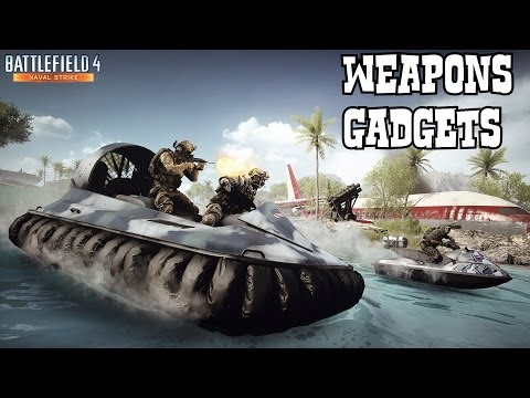 Battlefield 4 Naval Strike All New Weapons & Gadgets