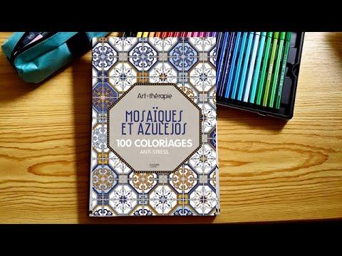 Présentation du livre : Art-thérapie Mosaïques et Azulejos - 100 coloriages anti-stress (Hachette)