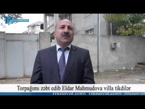 Torpağımı zəbt edib Eldar Mahmudova villa tikdilər (видео)