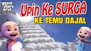 Video Upin ipin pergi ke Surga , Ketemu dajjal GTA Lucu MP3, 3GP, MP4, WEBM, AVI, FLV November 2018