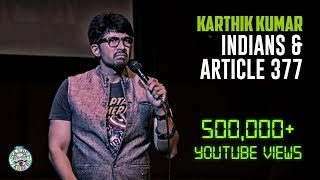 Indians and Article 377 - Standup comedy by Karthik Kumar