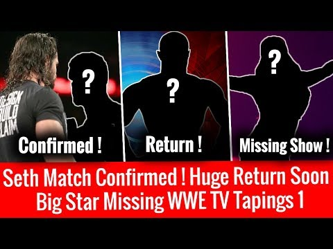 Seth Open Challenge Accepted ! Huge Return Soon ! Big Star Missing WWE Tv Tapings !
