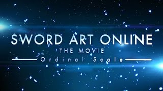 Nonton Sword Art Online The Movie  Ordinal Scale  Trailer 3 Film Subtitle Indonesia Streaming Movie Download