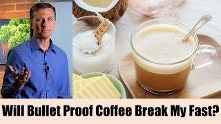 Will Bulletproof Coffee Break My Fast?