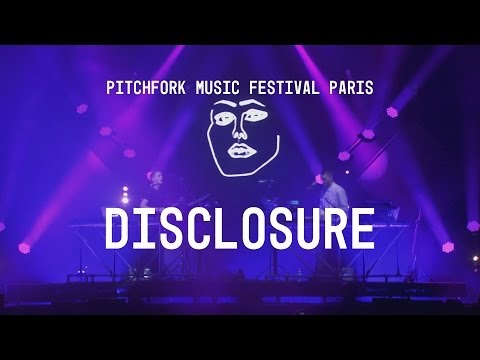 festival - Disclosure performs at Pitchfork Music Festival Paris at Grande Halle De La Villette. ------ SUBSCRIBE to Pitchfork.tv: http://bit.ly/yK2Fbp ------ Follow Pi...