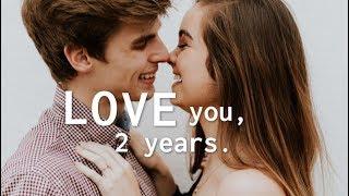 I love you, happy 2 years ♡ by Chelsea Crockett