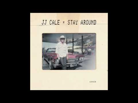 JJ Cale || Stay Around