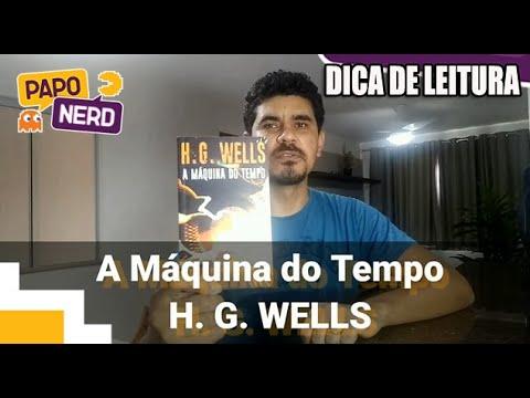 A MÁQUINA DO TEMPO - H. G. WELLS ?? DICA DE LEITURA | #PN116