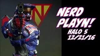 NERD PLAYN - HALO 5 12/21/16 From Ed Johnson NERD
