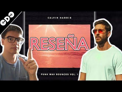 """Reseña de """"Calvin Harris - Funk Wav Bounces Vol. 1"""" - CDC Vlog #6 (DJ / Producer)"""