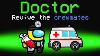 Playing As DOCTORS In Among Us! (New Role)