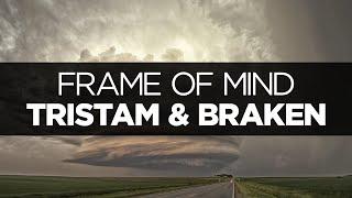 [LYRICS] Tristam & Braken - Frame of Mind