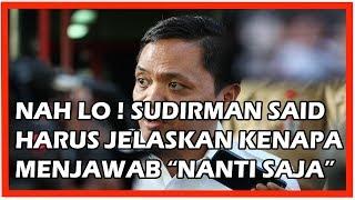 "Video Nah Loh! Sudirman Said Harus Menjelaskan Kenapa Dia Menjawab, ""Nanti Saja !!!"" MP3, 3GP, MP4, WEBM, AVI, FLV Juli 2018"