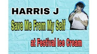 Video Harris J - Save Me from Myself (at Festival Ice Cream) MP3, 3GP, MP4, WEBM, AVI, FLV Juni 2018