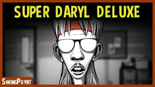 SUPER DARYL DELUXE - NEW Comedy Game - (Super Daryl Deluxe Gameplay #1)
