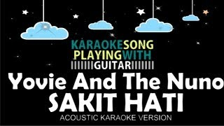 Yovie and The Nuno - Sakit Hati (Acoustic Karaoke Version)