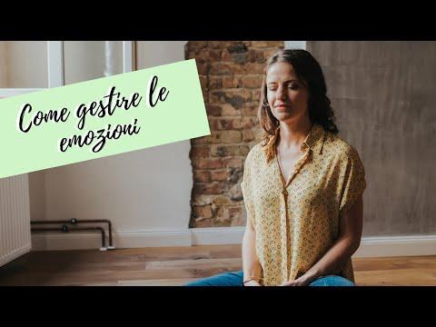 Come gestire le tue emozioni - Conoscerle, accoglierle, trasformarle