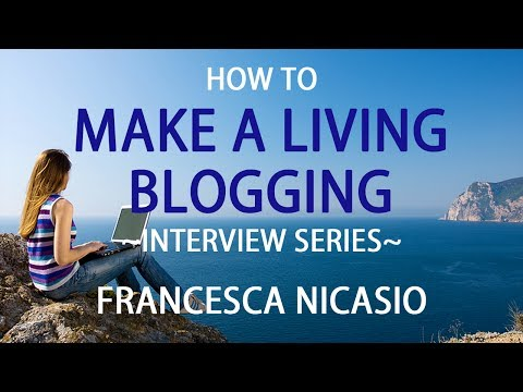 How to Make a Living Blogging interview – Francesca Nicasio