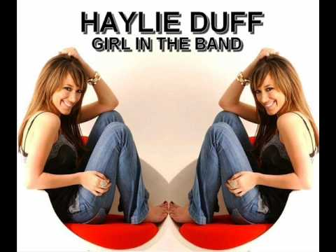 girl band - Haylie Duff - Girl In The Band With Lyrics: Wake up in the morning Looking a little rough Today I dont know who I am Today is not enough So I go up to the mi...