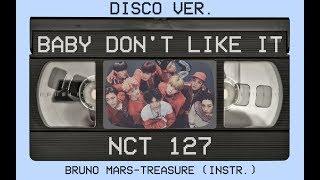 Video Baby Don't Like It - NCT 127 (Disco Ver.) (Treasure Instr.) MP3, 3GP, MP4, WEBM, AVI, FLV Juli 2018