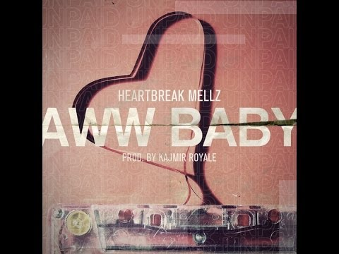 Heartbreak Mellz- Aww Baby (Official Video)