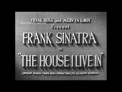 Video House I Live In (Frank Sinatra) 1945 download in MP3, 3GP, MP4, WEBM, AVI, FLV January 2017