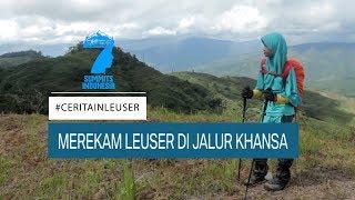 TRAILERS | MEREKAM LEUSER DI JALUR KHANSA