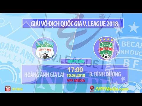 FULL | Hoàng Anh Gia Lai vs B. Bình Dương | VÒNG 1 NUTI CAFE V LEAGUE 2018 - Thời lượng: 2:10:42.