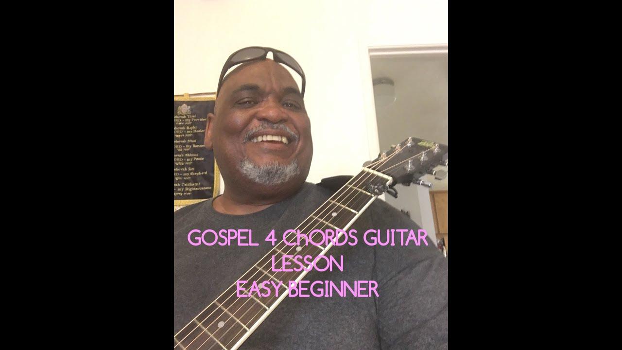 Part 1 Easy Beginner Gospel  4 chords acoustic guitar lessons.  chords