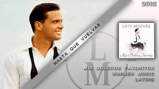 Hasta Que Vuelvas - Luis Miguel