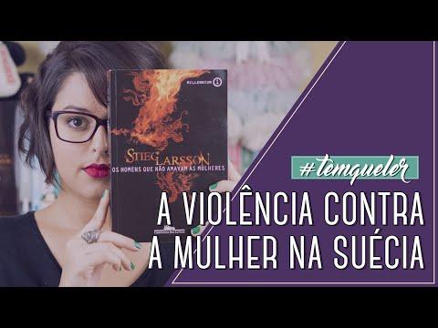 """""""OS HOMENS QUE NÃO AMAVAM AS MULHERES"""" E A VIOLÊNCIA CONTRA A MULHER (TEMQUELER #05)"""