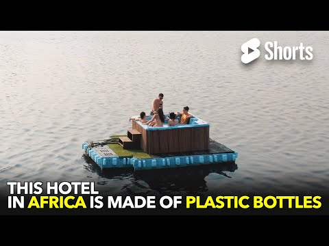 This Hotel in Africa is Made of Plastic Bottles